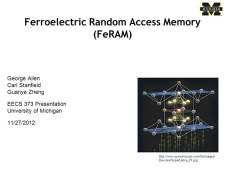 Ferroelectric Random Access Memory (FeRAM)  Devices/SuperLatice_01.jpg George Allen Carl Stanfield Guanye Zheng.