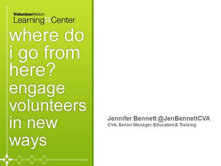 Jennifer CVA, Senior Manager, Education & Training.