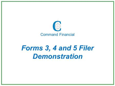Forms 3, 4 and 5 Filer Demonstration Command Financial.