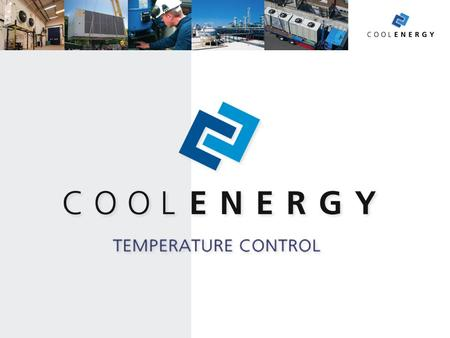 CoolEnergy is part of the ICS Group and one of Europe's leading specialists in Temperature Rental.