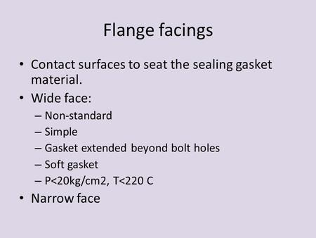 Flange facings Contact surfaces to seat the sealing gasket material.