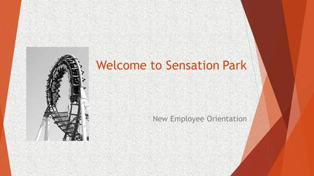 Welcome to Sensation Park New Employee Orientation.