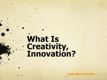 What Is Creativity, Innovation?