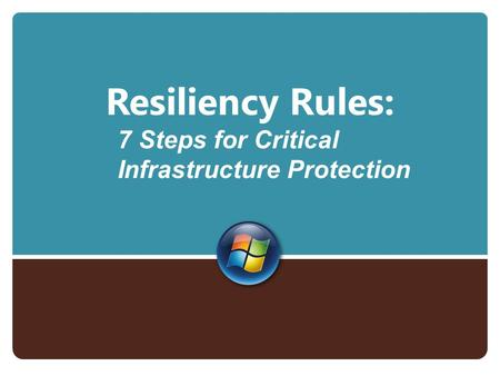 Resiliency Rules: 7 Steps for Critical Infrastructure Protection.