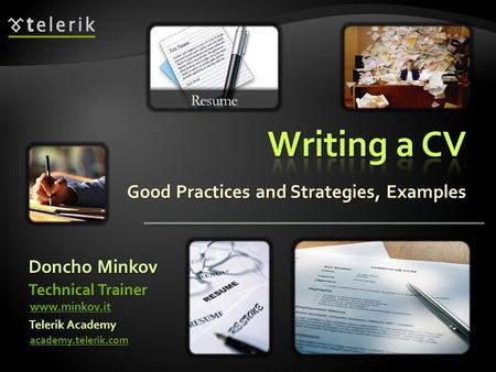 Good Practices and Strategies, Examples Doncho Minkov academy.telerik.com Technical Trainer www.minkov.it Telerik Academy.