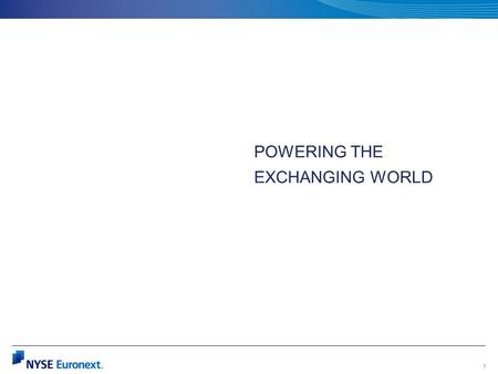 1 POWERING THE EXCHANGING WORLD. OCTOBER 5, 2009 NEW YORK, NEW YORK OVERVIEW OF THE NYSE Provided by James Maguire, Training Manager NYSE Euronext 2.
