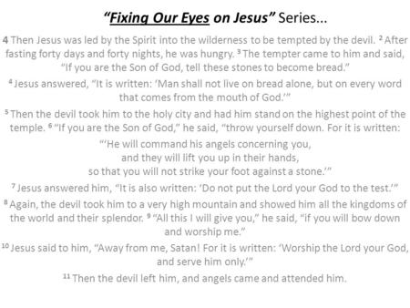 """Fixing Our Eyes on Jesus"" Series... 4 Then Jesus was led by the Spirit into the wilderness to be tempted by the devil. 2 After fasting forty days and."