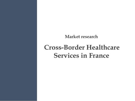 Market research Cross-Border Healthcare Services in France.