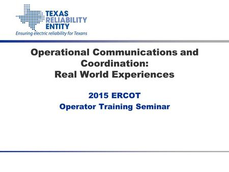 Operational Communications and Coordination: Real World Experiences