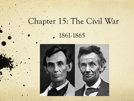 Chapter 15: The Civil War 1861-1865. Day 1: Advantages and Disadvantages of the North and South.