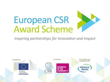 1. Presented by Name of Ambassador European CSR Award Scheme 2012/2013 2 NAP Logo Implemented in by.