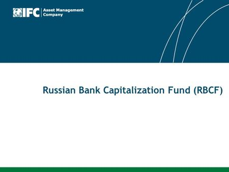 Asset Management Company Russian Bank Capitalization Fund (RBCF)