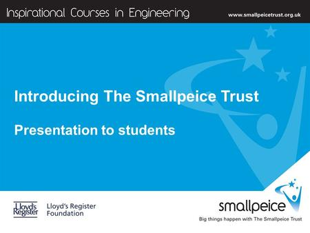 ] Introducing The Smallpeice Trust Presentation to students.
