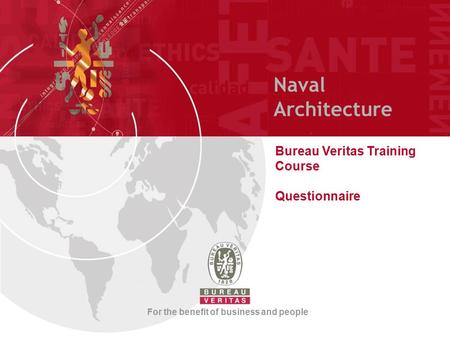 Naval Architecture Bureau Veritas Training Course Questionnaire For the benefit of business and people.