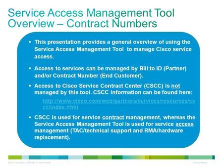 © 2013 Cisco and/or its affiliates. All rights reserved. Cisco Confidential 1  This presentation provides a general overview of using the Service Access.