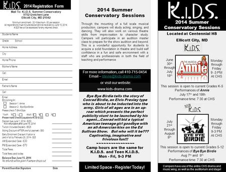 2014 Registration Form 2014 Summer Conservatory Sessions Through the mounting of a full scale musical production, campers will study acting, singing, and.