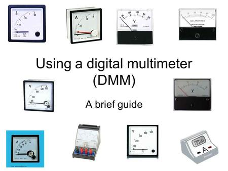 Using a digital multimeter (DMM) A brief guide. As a voltmeter (large voltages) Switch to V = 20, this is the maximum DC voltage it will read The red.