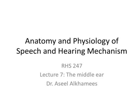 Anatomy and Physiology of Speech and Hearing Mechanism