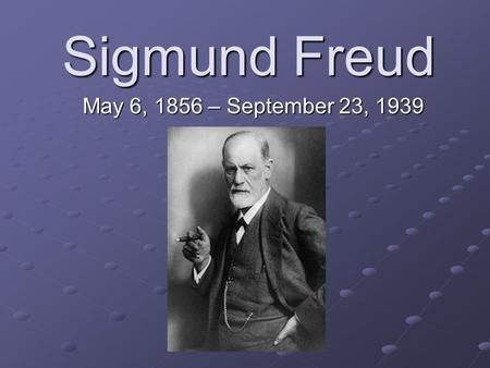 Sigmund Freud May 6, 1856 – September 23, 1939. General Background Austrian neurologist who founded the psychoanalytic school of psychology. Known for.
