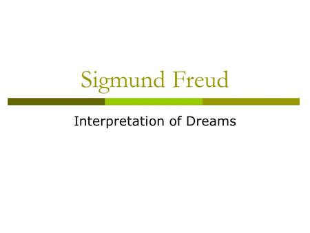 Sigmund Freud Interpretation of Dreams. TEKS Correlations  TX.113.36 (7) Psychology: History: The student understands the history of the field of psychology.