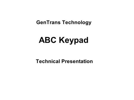 GenTrans Technology Technical Presentation ABC Keypad.
