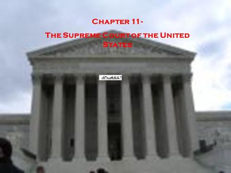 Chapter 11- The Supreme Court of the United States.