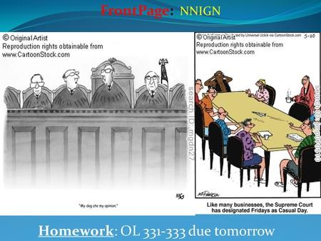 Homework: OL 331-333 due tomorrow FrontPage: NNIGN.