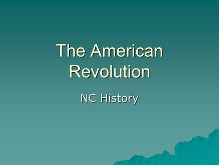 The American Revolution NC History. The Colonists Prepare  Few Colonists wanted war with Britain, however many began to prepare for battle. –Ordinary.