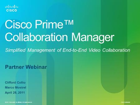 Cisco Confidential 1 © 2011 Cisco and/or its affiliates. All rights reserved. Cisco Prime™ Collaboration Manager Simplified Management of End-to-End Video.