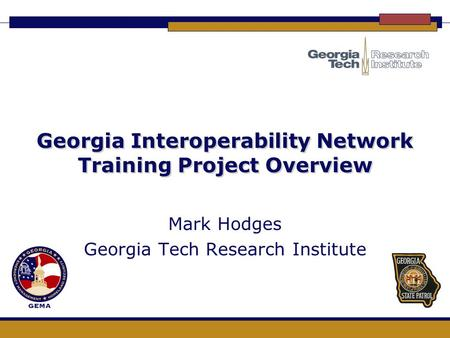 Georgia Interoperability Network Training Project Overview Mark Hodges Georgia Tech Research Institute.
