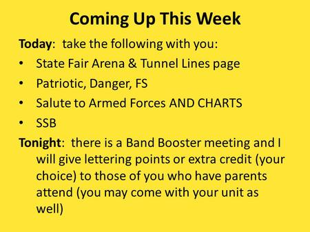 Coming Up This Week Today: take the following with you: State Fair Arena & Tunnel Lines page Patriotic, Danger, FS Salute to Armed Forces AND CHARTS SSB.