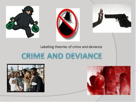 theories of crime and deviance essay Theories of crime and deviance a biological theory of deviance proposes that an individual deviates from social norms largely because of their biological makeup.