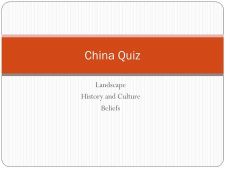 Landscape History and Culture Beliefs China Quiz.