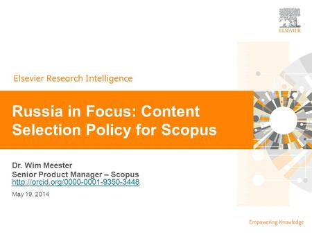 | 0 Dr. Wim Meester Senior Product Manager – Scopus   Russia in Focus: Content.