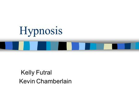 "Hypnosis Kelly Futral Kevin Chamberlain. Dr. Franz Anton Mesmer n Austrian physician n Late 18th century n Discovered what he called ""____________________"""