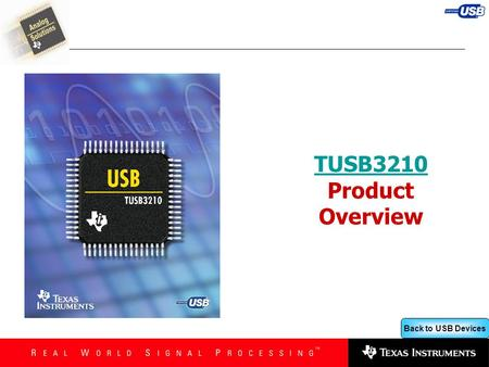 Back to USB Devices TUSB3210 TUSB3210 Product Overview.