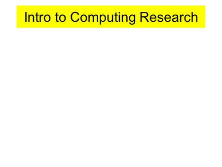 Intro to Computing Research. Research Philosophy Research Approach Research Strategies Time Horizons Data Collection Research Onion.