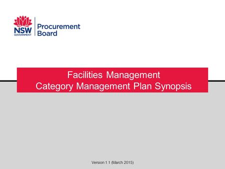Facilities Management Category Management Plan Synopsis Version 1.1 (March 2015)