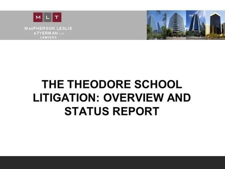 THE THEODORE SCHOOL LITIGATION: OVERVIEW AND STATUS REPORT.