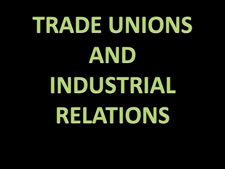 Trade unions help workers voices to be heard. Like a big brother looking out for you in the playground!