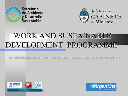 WORK AND SUSTAINABLE DEVELOPMENT PROGRAMME WORK AND SUSTAINABLE DEVELOPMENT PROGRAMME.