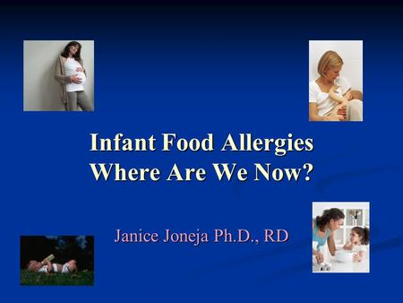 Infant Food Allergies Where Are We Now?