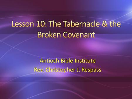 Antioch Bible Institute Rev. Christopher J. Respass.
