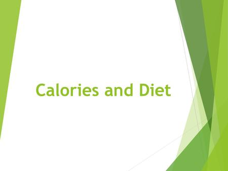 Calories and Diet.