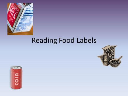 Reading Food Labels.