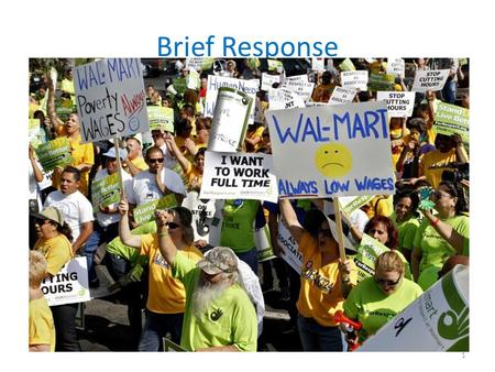 Brief Response Wal-mart is a profitable business with many outlets that require a lot of floor employees. Their selling-point is low prices. Which group.