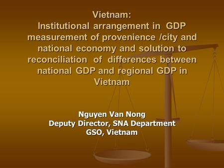 Vietnam: Institutional arrangement in GDP measurement of provenience /city and national economy and solution to reconciliation of differences between national.