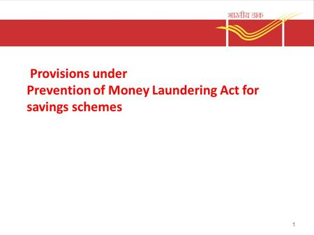 Provisions under Prevention of Money Laundering Act for savings schemes 1.