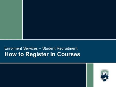 Enrolment Services – Student Recruitment How to Register in Courses.