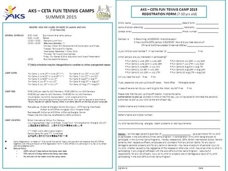 AKS – CETA FUN TENNIS CAMPS SUMMER 2015 REGISTER NOW FOR A WEEK OR MORE OF LAUGHS AND FUN! (7-10 Years Old) GENERAL SCHEDULE:9:30 - 9:45 Bus/kids arrive.